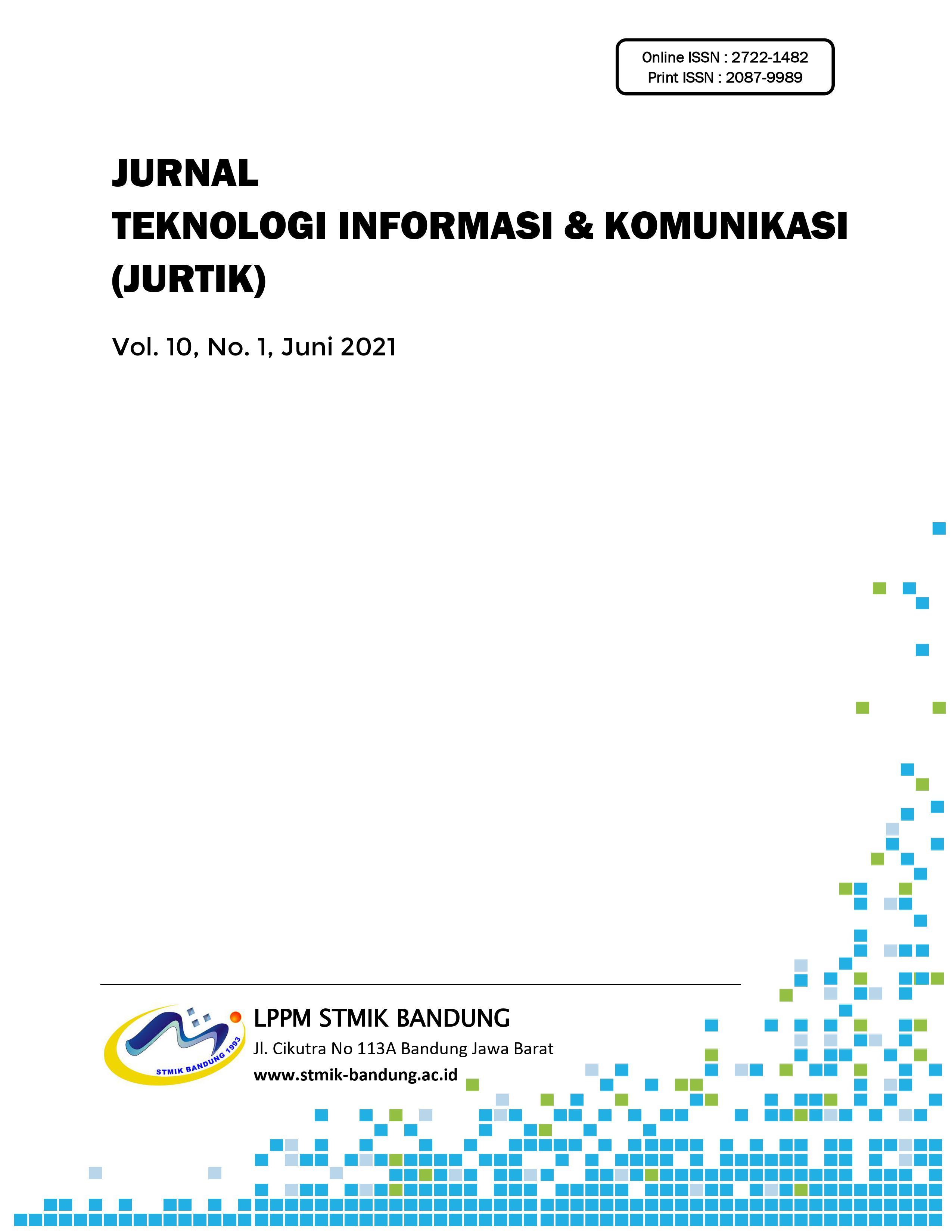 View Vol. 10 No. 1 (2021): JURTIK : Jurnal Teknologi Informasi dan Komunikasi
